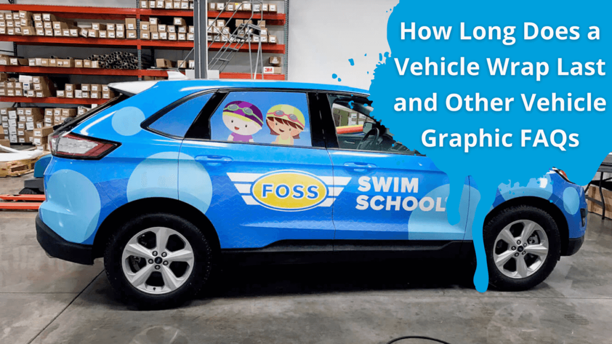 How Long Does a Vehicle Wrap Last and Other Vehicle Graphic FAQs