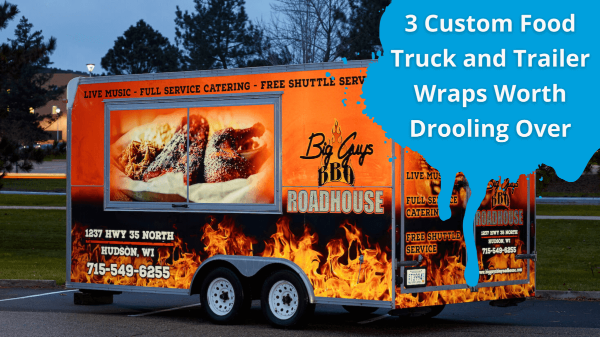 3 Custom Food Truck and Trailer Wraps Worth Drooling Over